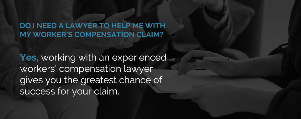 Do I Need a Lawyer to Help Me With My Worker's Compensation Claim?