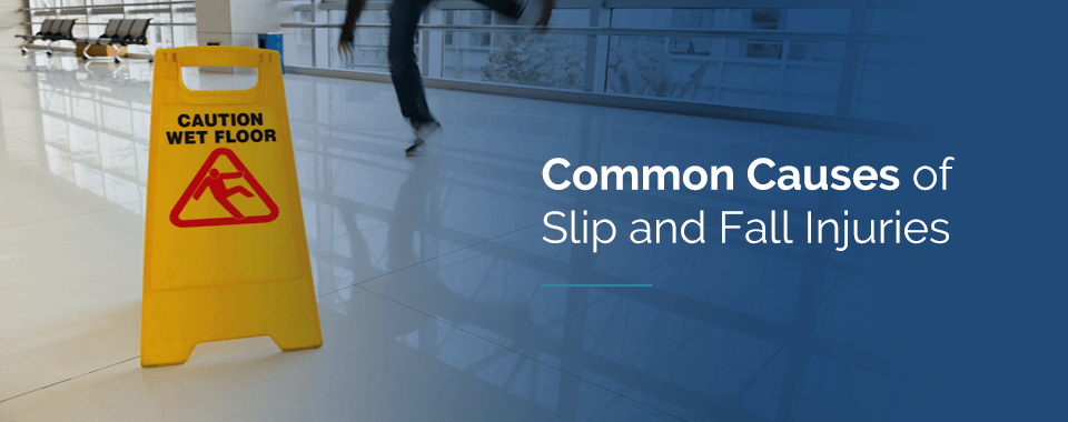 common causes of slip and fall injuries